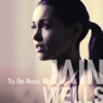 To Be Real: Jain Wells looks life square in the eye